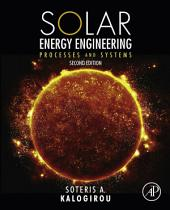 Solar Energy Engineering: Processes and Systems, Edition 2