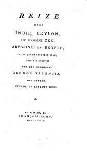 Reize naar Indië, Ceylon, de Roode Zee, Abyssinië en Egypte, in de jaren 1802 tot 1806: Volume 4