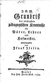 J. G. M. Grundriss der nöthigsten pädagogischen Kenntnisse für Väter, Lehrer und Hofmeister