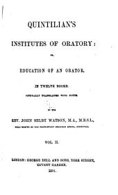 Quintilian's Institutes of Oratory: Or, Education of an Orator, Volume 2