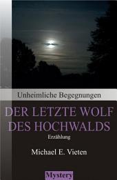 Unheimliche Begegnungen - Der letzte Wolf des Hochwalds