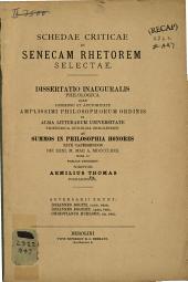 Schedae criticae in Senecam rhetorem selectae