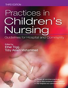 Practices in Children s Nursing E Book PDF