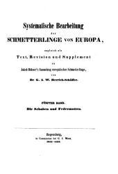 Systematische Bearbeitung der Schmetterlinge von Europa: als Text, Revision und Supplement zu Jakob Hübner's Sammlung europäischer Schmetterlinge, Bände 5-6