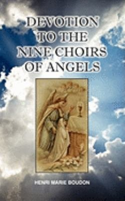 Download Devotion to the Nine Choirs of Holy Angels Book