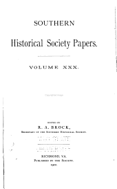 Southern Historical Society Papers: Volume 30