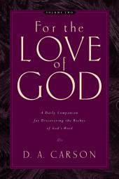 For the Love of God (Vol. 2): A Daily Companion for Discovering the Riches of God's Word