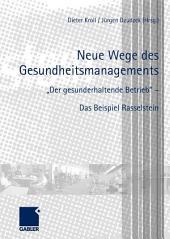 """Neue Wege des Gesundheitsmanagements: """"Der gesunderhaltende Betrieb"""" - Das Beispiel Rasselstein"""