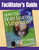 Facilitator's Guide, How the Brain Learns Mathematics