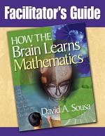 Facilitator's Guide, How the Brain Learns Mathematics