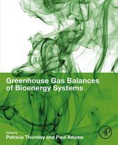 Greenhouse Gases Balances of Bioenergy Systems