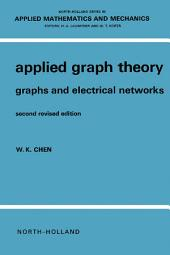 Applied Graph Theory: Graphs and Electrical Networks, Edition 2