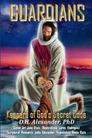Guardians  Keepers of God s Secret Code PDF