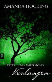 Unter dem Vampirmond - Verlangen