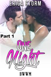 One Night (Part 1): BWWM
