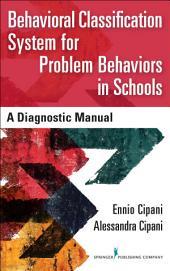 Behavioral Classification System for Problem Behaviors in Schools: A Diagnostic Manual