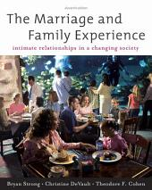 The Marriage and Family Experience: Intimate Relationships in a Changing Society: Edition 11