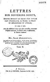 Lettres sur différents sujets, écrites pendant le cours d'un voyage par l'Allemagne, la Suisse, la France méridionale et l'Italie en 1774 et 1775