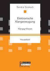 Elektronische Klangerzeugung: Klangsynthesen