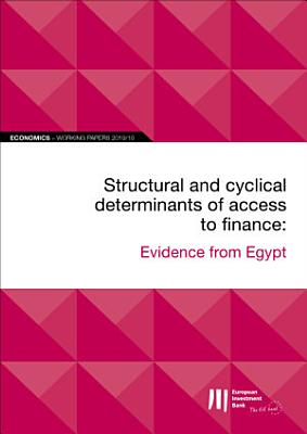 EIB Working Papers 2019 10   Structural and cyclical determinants of access to finance