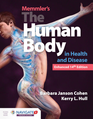 Memmler s The Human Body in Health and Disease  Enhanced Edition PDF