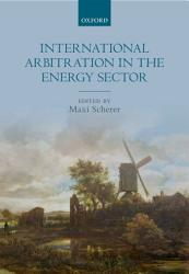 International Arbitration in the Energy Sector PDF