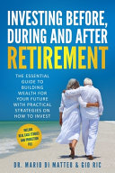 Investing Before, During and After Retirement