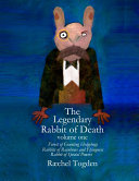 The Legendary Rabbit of Death - volume one
