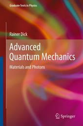 Advanced Quantum Mechanics: Materials and Photons