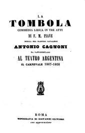 La tombola: commedia lirica in tre atti : da rappresentarsi al Teatro Argentina il carnevale 1867 - 1868