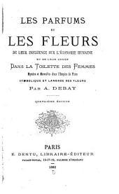 Les parfums et les fleurs ...