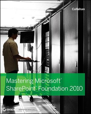 Mastering Microsoft SharePoint Foundation 2010 PDF