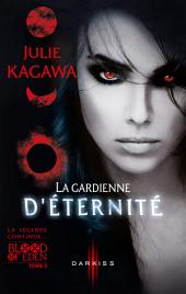 La gardienne d'éternité: T2 - Blood of Eden