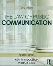 The Law of Public Communication: 2016 Update, Edition 9