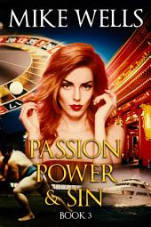 Passion, Power & Sin, Book 3 (Book 1 Free!): How the Victim of a Global Internet Scam Gets Her Revenge!