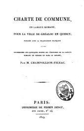 Charte de commune en langue romane, pour la ville de Gréalou en Quercy: publiée avec sa traduction française et des recherches sur quelques points de l'histoire de la langue romane en Europe et dans le Levant