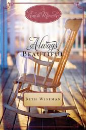 Always Beautiful: An Amish Miracle Novella