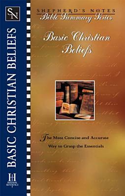 Shepherd s Notes  Basic Christian Beliefs