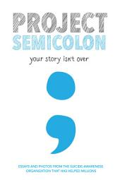 Project Semicolon: Your Story Isn't Over