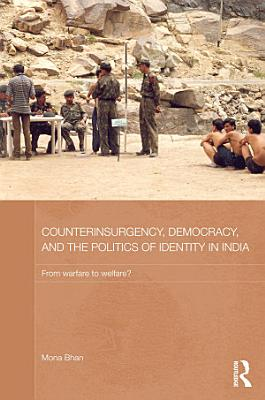Counterinsurgency  Democracy  and the Politics of Identity in India
