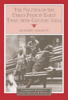 The Politics of the Urban Poor in Early Twentieth Century India PDF