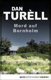 Mord auf Bornholm: Kriminalgeschichten