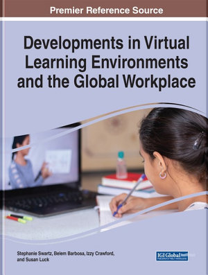 Developments in Virtual Learning Environments and the Global Workplace PDF