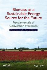 Biomass as a Sustainable Energy Source for the Future PDF
