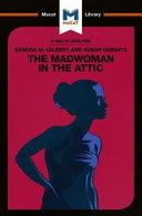 Sandra Gilbert and Susan Gubar's the Madwoman in the Attic
