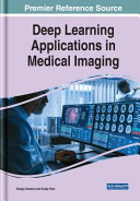 Deep Learning Applications in Medical Imaging