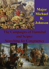 The Campaigns Of Hannibal And Scipio: Searching For Congruency
