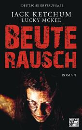 Beuterausch: Roman