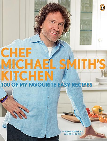 Download Chef Michael Smith s Kitchen Book