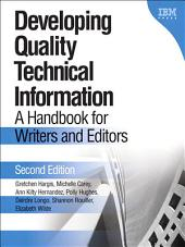 Developing Quality Technical Information: A Handbook for Writers and Editors, Edition 2